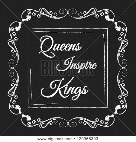 Vector monogram decorative frame with quote. Queens inspire Kings. Concept for Cards, Labels, Banners, Invitations and Logos.