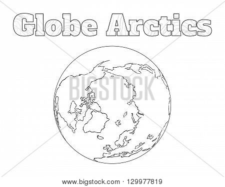 Hand-drawn globe of the world with view over the Arctic isolated on white