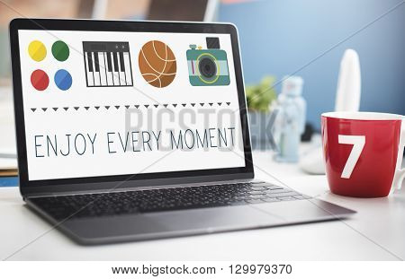 Enjoy Every Moment Happiness Like Live Love Concept