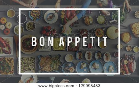 Bon Appetit Delicious Tasty Catering Cuisine Culinary Concept