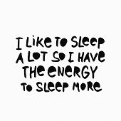 I Like Sleep A Lot Energy More Abstract Quote Lettering. Calligraphy Inspiration Graphic Design Typo poster