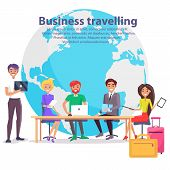 Business Travelling, Poster With Text Sample And Globe, Table And Workers With Laptops And Luggages, poster