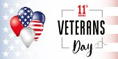Veterans Day Flag In Balloons Banner. Honoring All Who Served. November 11. Usa Flag With Text, Patr poster
