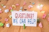 Text Sign Showing Questionsquestion We Can Help. Conceptual Photo Offering Help To Those Who Wants T poster