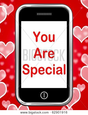 You Are Special On Phone Means Love Romance Or Idiot