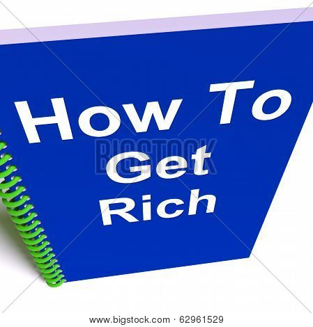 How To Get Rich On Notebook Represents Getting Wealthy