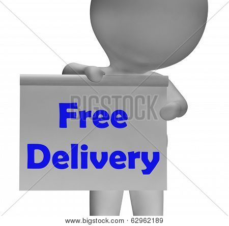 Free Delivery Sign Shows Item Delivered At No Charge