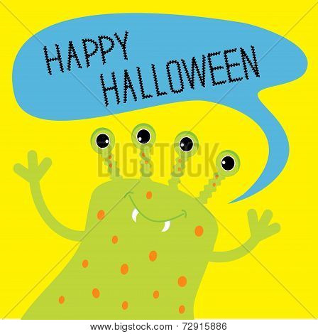 Cute Green Monster With Speech Text Bubble. Happy Halloween Card. Flat Design.