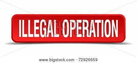 Illegal Operation Red 3D Square Button On White Background
