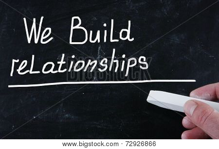 We Build Relationships
