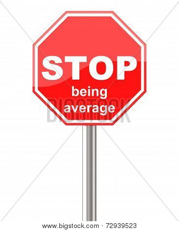 stop being average