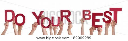 Many People Hands Holding Red  Word Do Your Best