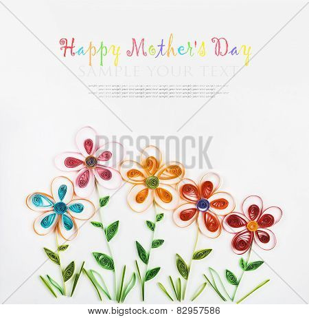 Spring Flowers Made Quilling For A Holiday A Happy Mother's Day