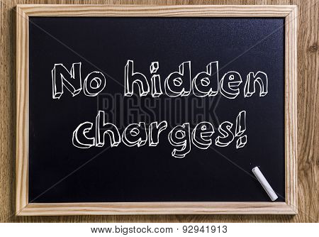 No Hidden Charges!