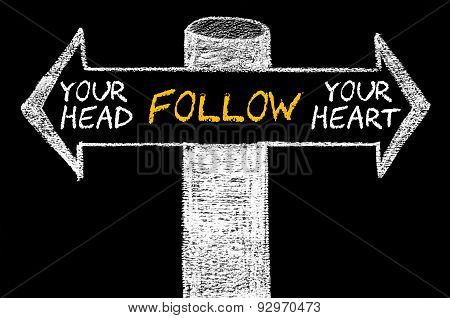 Opposite Arrows With Follow Your Head Or Your Heart