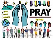 picture of pray  - Pray Praying Hope Help Spirituality Religion Concept - JPG
