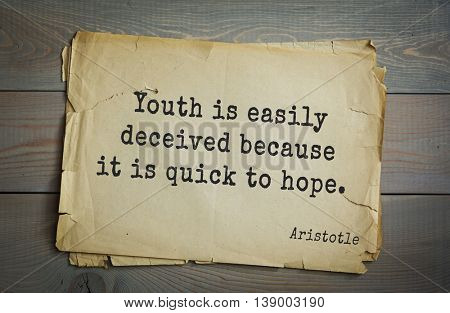 Ancient greek philosopher Aristotle quote. Youth is easily deceived because it is quick to hope.