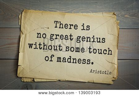 Ancient greek philosopher Aristotle quote. There is no great genius without some touch of madness.
