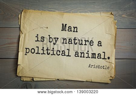 Ancient greek philosopher Aristotle quote. Man is by nature a political animal.