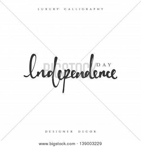 Independence Day Happy 4th of July. Calligraphy for greeting card inscription