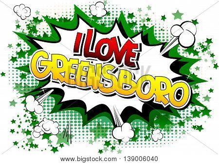 I Love Greensboro - Comic book style word.