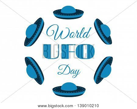 World UFO Day planet and spaceship. Flying saucer. Vector illustration.