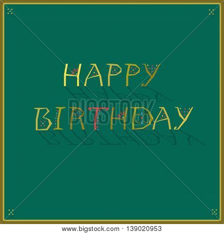 Happy Birthday. Artistic font. Greeting card. Golden letters with floral and geometric decor. Vector Illustration
