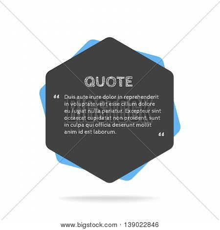 Quotation mark speech bubble. Empty quote blank citation template. Polygon design element for business card, paper sheet, information, note, message, motivation, comment etc. Vector illustration.
