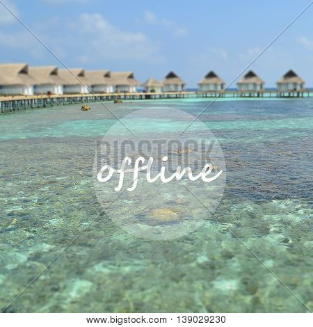 Inspirational Typographic Quote - Offline On Turquoise Clear Water