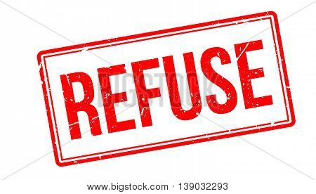 Refuse Rubber Stamp