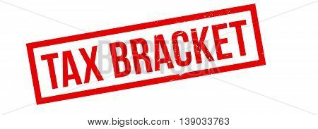 Tax Bracket Rubber Stamp