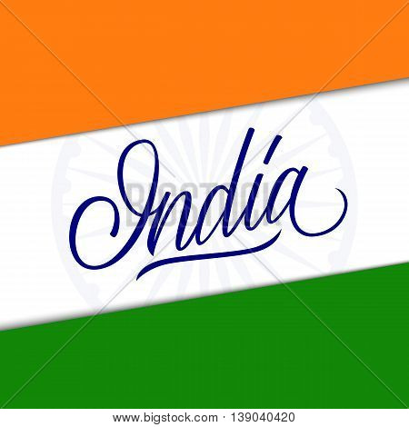Indian flag theme background for Indian Republic day with handwritten word India. Vector illustration.