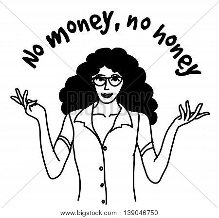 Pretty young woman and sign about money black and white . Monochrome vector illustration. EPS8