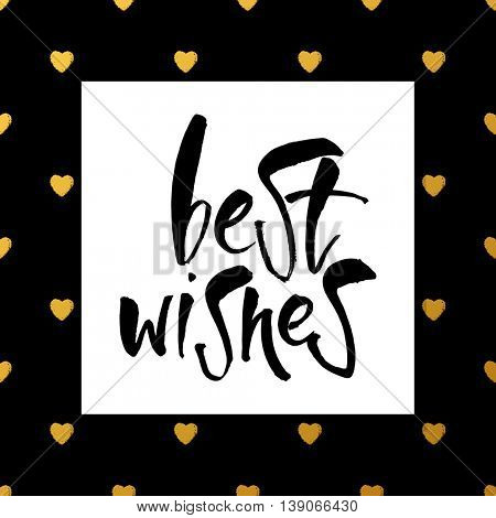 BEST WISHES. Lettering. Greeting card with calligraphy. Typography. Best Wishes - Hand drawn holiday and Christmas vector typography. Quote isolated on background.