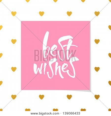 BEST WISHES. Lettering. Best wishes inscription template. Greeting card with calligraphy. Hand drawn lettering design. Vector typography template for banner, poster or postcard.