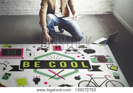Be Cool Fashion Trends Stylish Trendy Chic Creative Concept