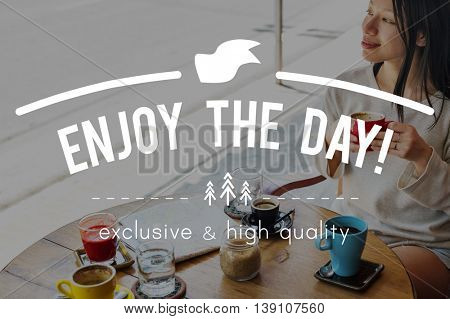 Enjoy the Day Collect Moments Enjoyment Concept