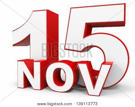 November 15. 3D Text On White Background.