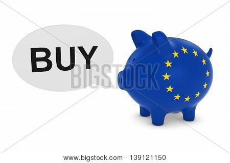 Eu Flag Piggy Bank With Buy Text Speech Bubble 3D Illustration