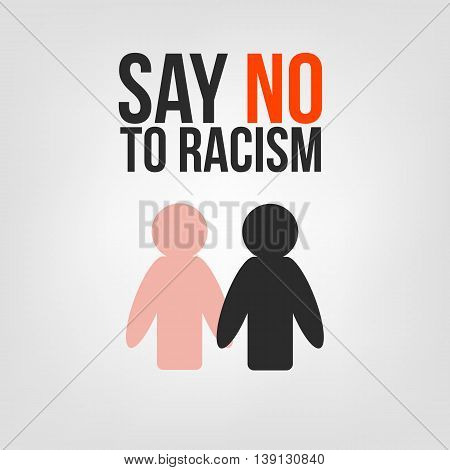 Say no to racism. Black and white people are holding hands. Black man shaking hand of the white man