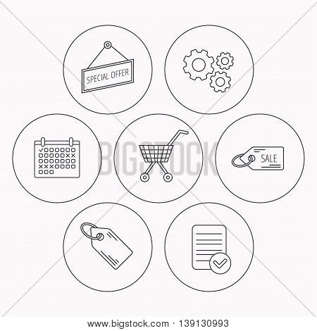 Shopping cart, price tag and sale coupon icons. Special offer label linear sign. Check file, calendar and cogwheel icons. Vector