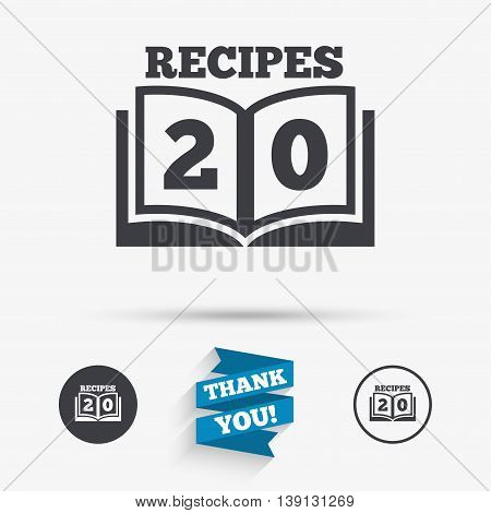 Cookbook sign icon. 20 Recipes book symbol. Flat icons. Buttons with icons. Thank you ribbon. Vector