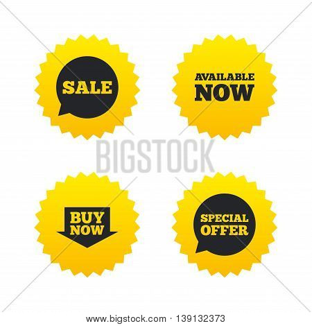 Sale icons. Special offer speech bubbles symbols. Buy now arrow shopping signs. Available now. Yellow stars labels with flat icons. Vector