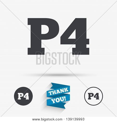 Parking fourth floor sign icon. Car parking P4 symbol. Flat icons. Buttons with icons. Thank you ribbon. Vector
