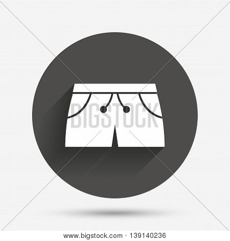 Women's sport shorts sign icon. Clothing symbol. Circle flat button with shadow. Vector