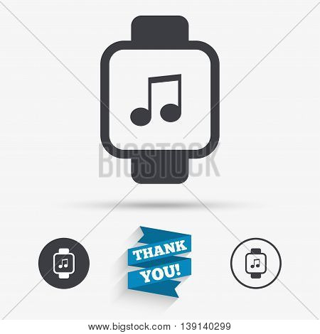 Smart watch sign icon. Wrist digital watch. Musical note symbol. Flat icons. Buttons with icons. Thank you ribbon. Vector