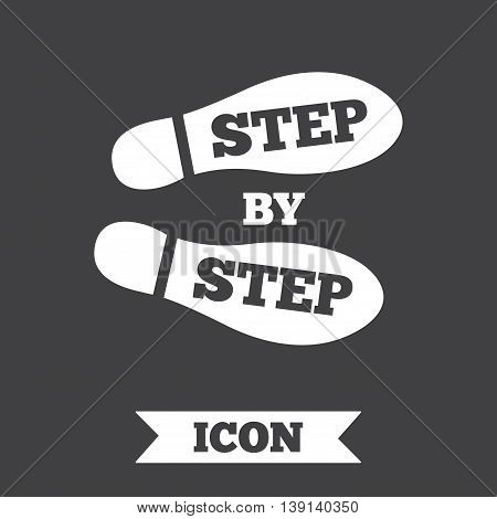 Step by step sign icon. Footprint shoes symbol. Graphic design element. Flat shoe step symbol on dark background. Vector