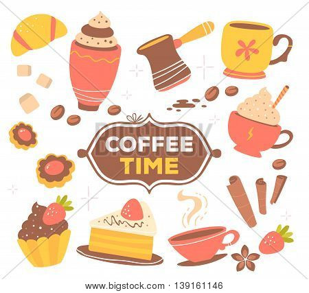 Vector illustration of colorful set of cups of coffee and sweet pastries with text coffee time isolated on white background with spices. Hand drawn art design for web site banner poster card paper print shop cafe menu.