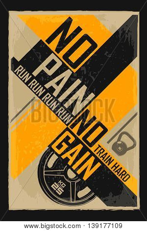 No pain no gain. Creative motivation background. Grunge and retro design. Inspirational motivational quote. Calligraphic And Typographic. Retro color.