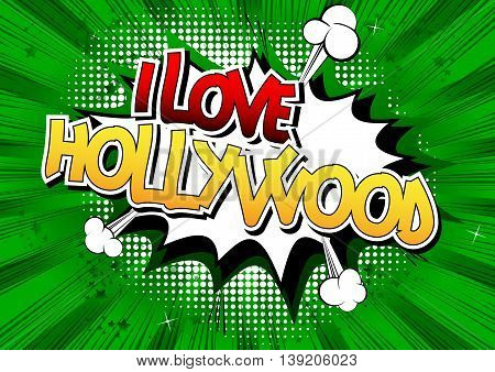 I Love Hollywood - Comic book style word.